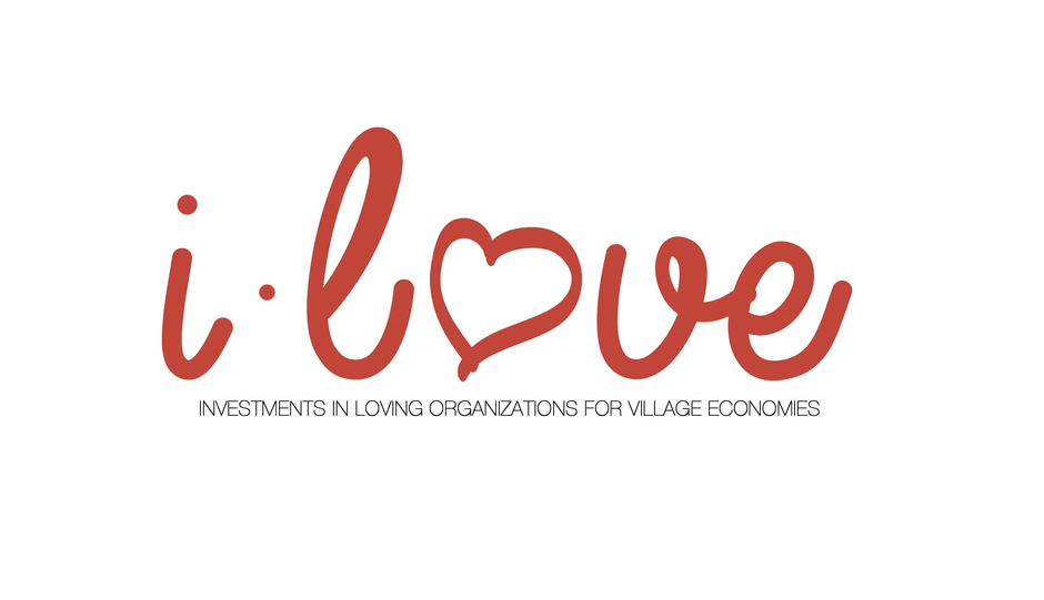 ILOVE - Investments in Loving Organizations for Village Economies
